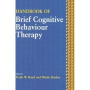 Handbook of Brief Cognitive Behaviour Therapy by Frank W. Bond