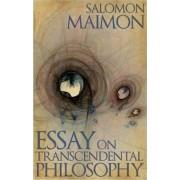 Essay on Transcendental Philosophy by Salomon Maimon