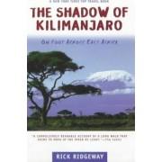 The Shadow of Kilimanjaro by Rick Ridgeway