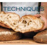 The Fundamental Techniques of Classic Bread Baking by Matthew Septimus