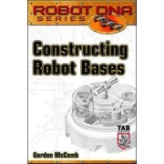 Constructing Robot Bases by Gordon McComb