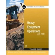 Heavy Equipment Operations Level 3 Trainee Guide by Nccer