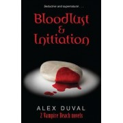 Vampire Beach 2-in-1 Bind Up Bloodlust & Initiation by Alex Duval