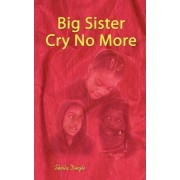 Big Sister Cry No More by Sheila Dingle