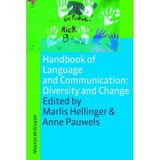 Handbook of Language and Communication: Diversity and Change by Marlis Hellinger