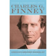 The Autobiography of Charles G. Finney by Helen Wessel