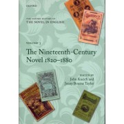 The Oxford History of the Novel in English: The Nineteenth-century Novel 1820-1880 Volume 3 by John Kucich