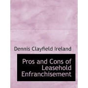 Pros and Cons of Leasehold Enfranchisement by Dennis Clayfield Ireland