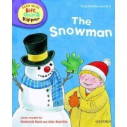 Oxford Reading Tree Read With Biff, Chip, and Kipper: First Stories: Level 2: The Snowman by Roderick Hunt