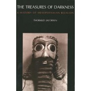 The Treasures of Darkness by Thorkild Jacobsen