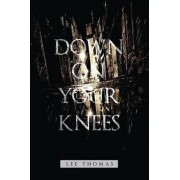 Down on Your Knees by Lee Thomas