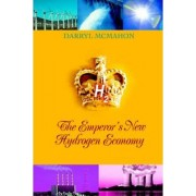The Emperor's New Hydrogen Economy by Darryl McMahon