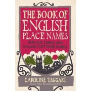 The Book of English Place Names by Caroline Taggart