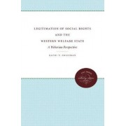 Legitimation of Social Rights and the Western Welfare State by Kathi V. Friedman