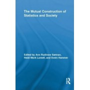 The Mutual Construction of Statistics and Society by Ann Rudinow Saetnan