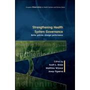 Strengthening Health System Governance: Better Policies, Stronger Performance by Scott A. Greer