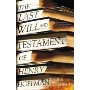 The Last Will and Testament of Henry Hoffman by John Tesarsch
