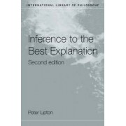 Inference to the Best Explanation by Peter Lipton