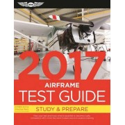 Airframe Test Guide 2017 by ASA Test Prep Board
