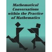 Mathematical Conversations within the Practice of Mathematics by Lynn M. Gordon Calvert