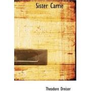 Sister Carrie by Deceased Theodore Dreiser