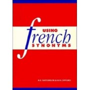 Using French Synonyms by R. E. Batchelor