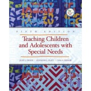 Teaching Children and Adolescents with Special Needs by Jennifer Platt