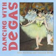 Dancing with Degas by Julie Merberg