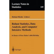 Robust Statistics, Data Analysis, and Computer Intensive Methods by Helmut Rieder