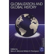 Globalization and Global History by Barry K. Gills