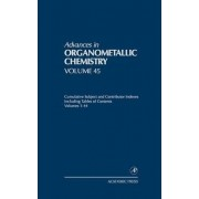 Advances in Organometallic Chemistry: Cumulative Subject and Contributor Indexes Including Tables of Contents Volumes 1-44 by Robert West