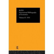 International Bibliography of Economics 1953: Volume 2 by The British Library of Political and Economic Science