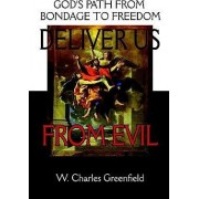Deliver Us from Evil by W Charles Greenfield