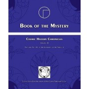Cosmic History Chronicles Volume III, Book of the Mystery: Time and Art: Art as the Expression of the Absolute. by Jose Arguelles