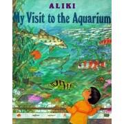 My Trip to the Aquarium by Aliki