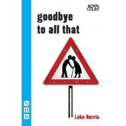 Goodbye to All That by Luke Norris
