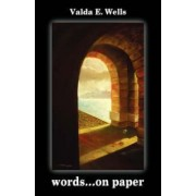 Words.on Paper by Valda E Wells