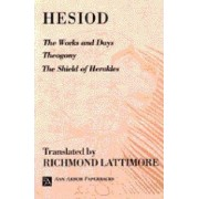 The Works and Days: WITH Theogony AND The Shield of Herakles by Hesiod