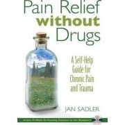 Pain Relief without Drugs by Jan Sadler