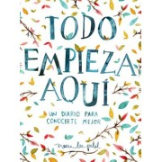 Todo Empieza Aqui/Start Where You Are: A Journal for Self-Exploration: Un Diario Para Conocerte Mejor, Paperback