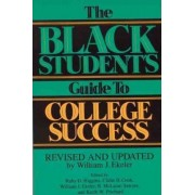 The Black Student's Guide to College Success by William J. Ekeler