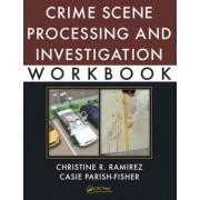 Crime Scene Processing and Investigation Workbook by Christine R. Ramirez