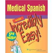 Medical Spanish Made Incredibly Easy! by Springhouse