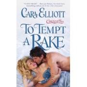 To Tempt a Rake by Cara Elliot