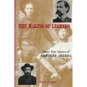 The Making of Legends by Mark Dugan