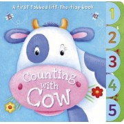 Counting with Cow: A First Tabbed Lift-The-Flap Book