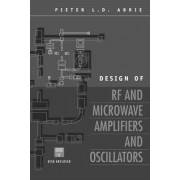 Design of RF and Microwave Amplifiers and Oscillators by Pieter Abrie