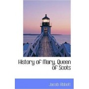 History of Mary, Queen of Scots by Jacob Abbott