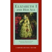Elizabeth I and Her Age by Susan M. Felch