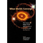When Worlds Converge by Clifford N. Matthews
